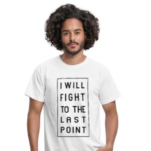 Tennis T-Shirt - Fight to the last point